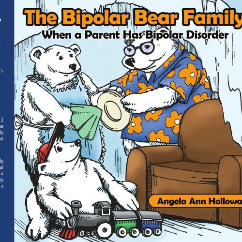 (The Bipolar Bear Family: When a Parent Has Bipolar Disorder)