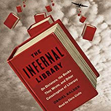 The Infernal Library: On Dictators, the Books They Wrote, and Other Catastrophes of Literacy Audiobook by Daniel Kalder Narrated by Chris Ciulla