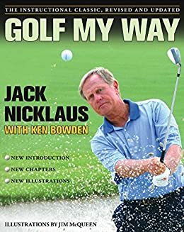 Golf My Way: The Instructional Classic by [Nicklaus, Jack]