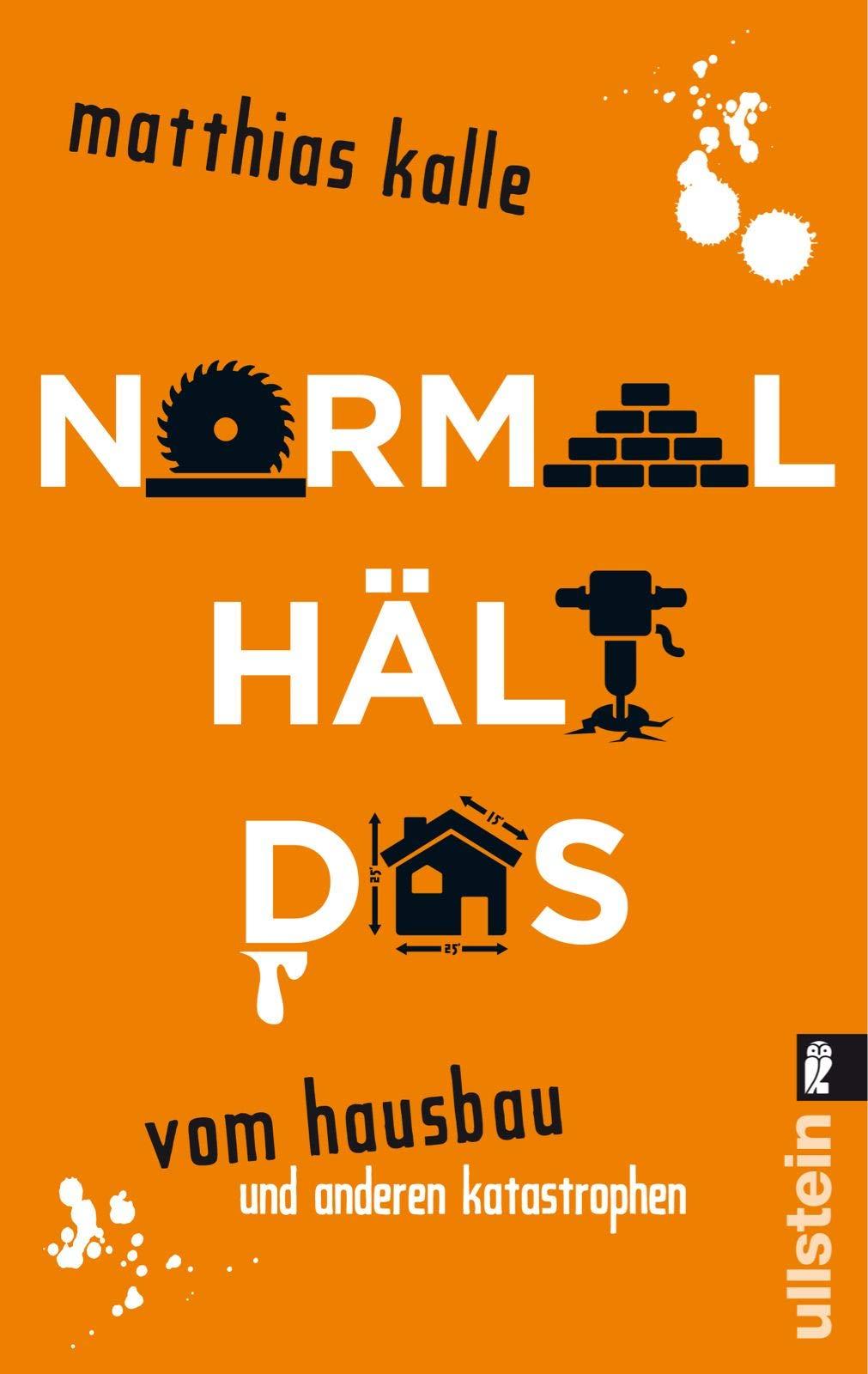Normal Hält Das  Vom Hausbau Und Anderen Katastrophen