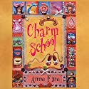Charm School Audiobook by Anne Fine Narrated by Prunella Scales