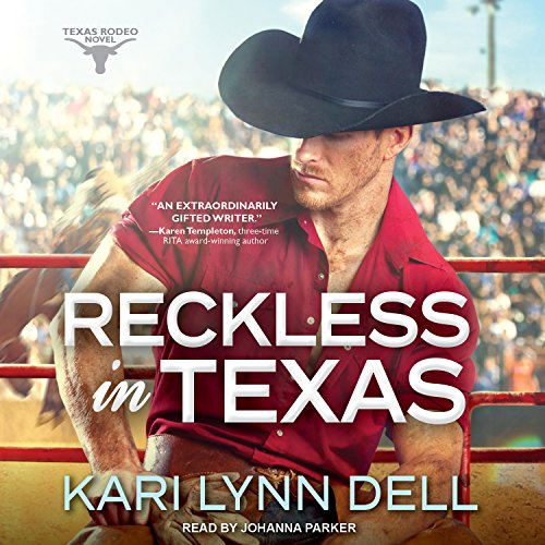 Reckless in Texas: Texas Rodeo Series, Book 1