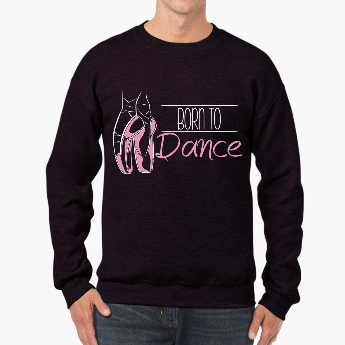 Born to Dance Unisex Sweatshirt tee