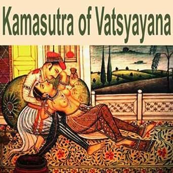 Kamasutra Of Vatsyayana The Ancient Erotic Amp Sexuality