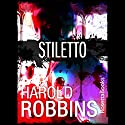 Stiletto Audiobook by Harold Robbins Narrated by Aaron Abano