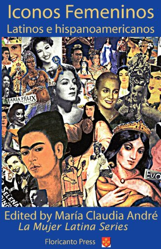 Latina Icons: Iconos Femeninos Latinos E Hispanoamericanos (La Mujer Latina)