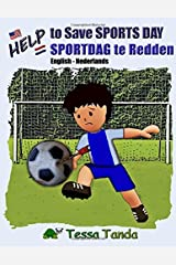 Help to Save Sports Day Help sportdag te redden: Interactive Picture Book with Activities/Games for ages 3-8. Find the right gear for playing ... #1 (Help to Save (bilingual)) (Volume 1) Paperback
