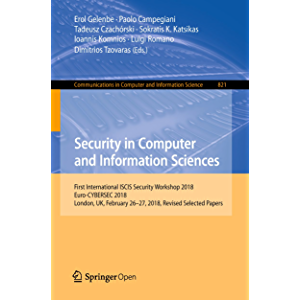 Security in Computer and Information Sciences: First International ISCIS Security Workshop 2018, Euro-CYBERSEC 2018…