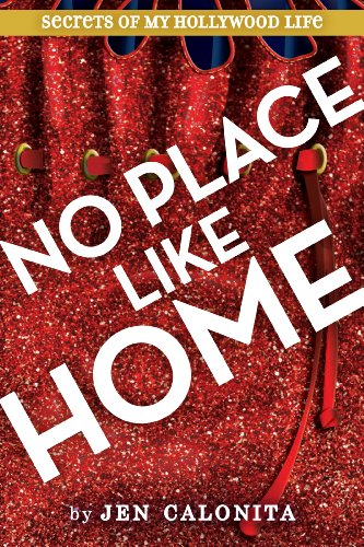 No Place Like Home (Secrets of My Hollywood Life Book 6)