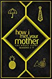 How I Met Your Mother: The Whole Story (Seasons 1-9)