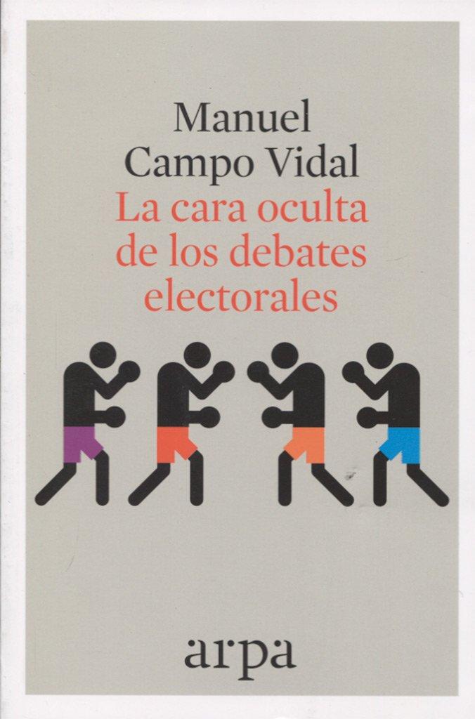 La cara oculta de los debates electorales Actualidad: Amazon.es ...