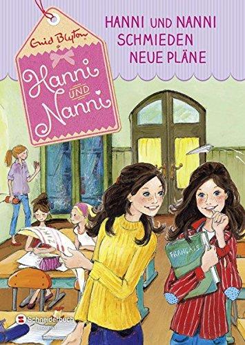 Hanni und Nanni, Band 02: Hanni und Nanni schmieden neue Pläne Gebundenes Buch – 6. August 2015 Enid Blyton Eleni Livanios Egmont Schneiderbuch 3505137774