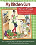 My Kitchen Cure: How I Cooked My Way...