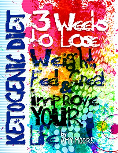 Download PDF Ketogenic Diet - 3 Weeks to Lose Weight, Feel Great and Improve YOUR Life