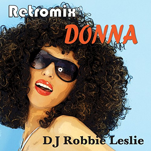 Retromix Donna (Mixed by DJ Robbie Leslie)