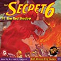 The Secret 6: #1 October 1934 Audiobook by Robert J. Hogan, Will Murray (editor), Henry J. Gilcrist, John Stark, William Torrel Narrated by Michael C. Gwynne
