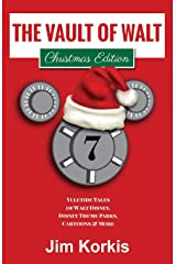The Vault of Walt Volume 7: Christmas Edition: Yuletide Tales of Walt Disney, Disney Theme Parks, Cartoons & More Paperback