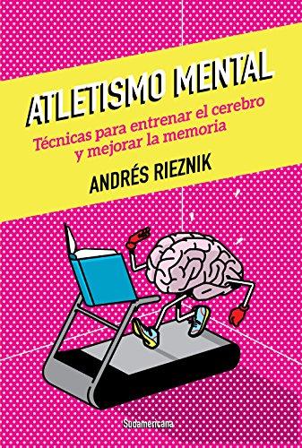 Atletismo mental: Técnicas para entrenar el cerebro y mejorar la memoria (Spanish Edition)
