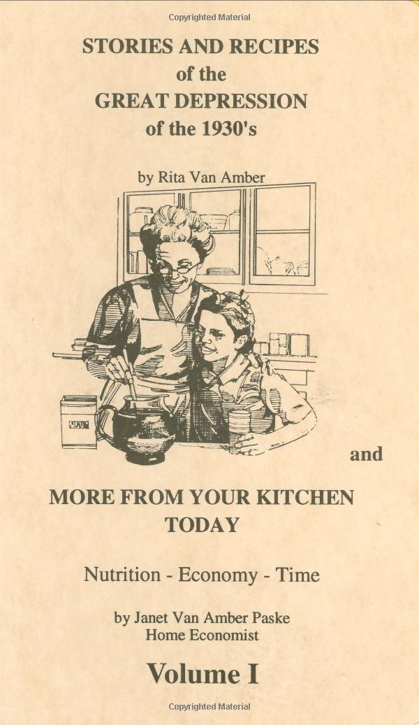 a0522208b Stories and Recipes of the Great Depression of the 1930's and More From  Your Kitchen Today, Vol. 1 (Stories & Recipes of the Great Depression)  Spiral-bound ...