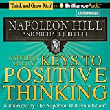 img - for Napoleon Hill's Keys to Positive Thinking: 10 Steps to Health, Wealth, and Success10 Steps to Health, Wealth, and Success book / textbook / text book