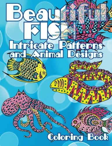 Download Beautiful Fish Intricate Patterns and Animal Designs Coloring Book (Super Fun Coloring Books For Kids) (Volume 46) pdf epub