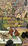 Mani et la tradition manichéenne