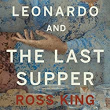 Leonardo and the Last Supper Audiobook by Ross King Narrated by Mark Meadows