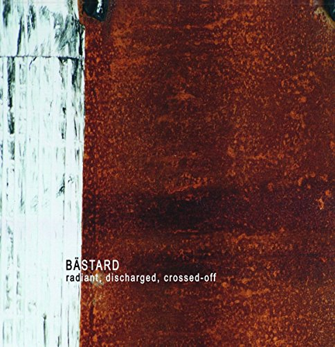 BASTARD - Radiant Dischard Crossed-Off