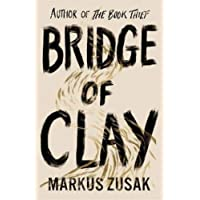 Bridge of Clay: From bestselling author of The Book Thief