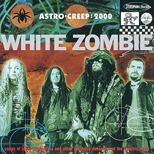 Astro Creep: 2000 Songs Of Love, Destruction And Other Synthetic Delusions Of The Electric Head (Best Of White Zombie)