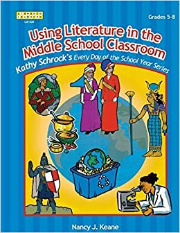 Using Literature in the Middle School Classroom (Kathy Schrock's Every Day of the School Year) by Nancy J. Keane (2005-03-01)