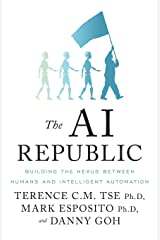 The AI Republic: Building the Nexus Between Humans and Intelligent Automation Paperback