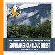 South American Cloud Forest (Community Connections: Getting to Know Our Planet)