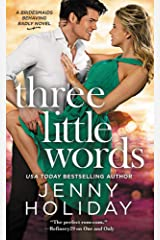 Three Little Words (Bridesmaids Behaving Badly) Mass Market Paperback