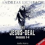 The Jesus-Deal: Episodes 1 - 4 (Jesus 2) | Andreas Eschbach