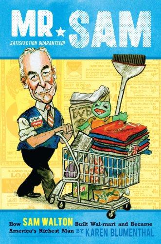Mr  Sam: How Sam Walton Built Walmart and Became America's Richest Man
