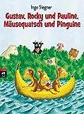 Gustav, Rocky und Pauline, Mäusequatsch und Pinguine (Die Erdmännchen Gustav-Bücher, Band 4)