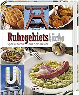 d9c6f8c39647fe Ruhrgebietsküche: Spezialitäten aus dem Revier: Amazon.de: .: Bücher