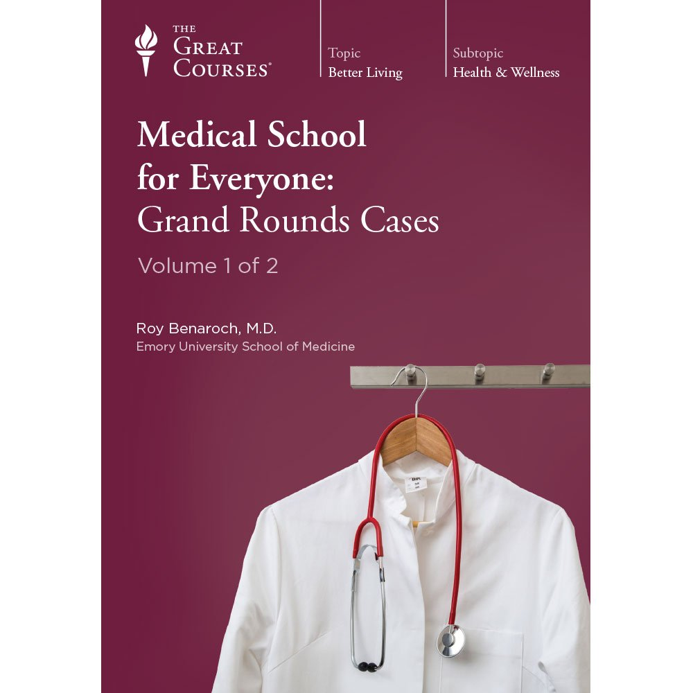 Medical School for Everyone: Grand Rounds Cases by The Great Courses The Teaching Company