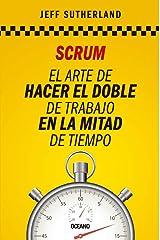 Scrum: El arte de hacer el doble de trabajo en la mitad de tiempo (Spanish Edition) Paperback