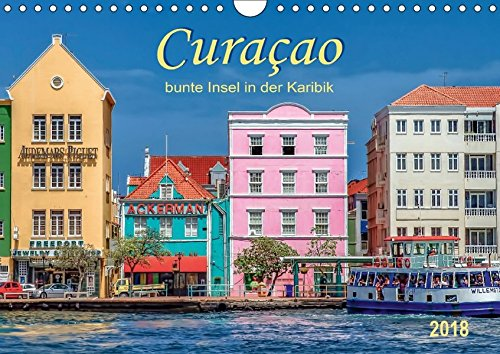 Curaçao - bunte Insel in der Karibik (Wandkalender 2018 DIN A4 quer): Der blaue Likör hat diese traumhafte Insel berühmt gemacht. (Monatskalender, 14 ... Natur) [Kalender] [Apr 27, 2017] Roder, Peter