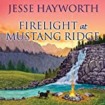 Firelight at Mustang Ridge: Mustang Ridge Series, Book 4 | Jesse Hayworth