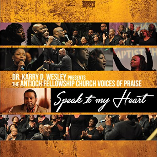 Amazon.com: Speak To My Heart: Dr. Karry D. Wesley presents the