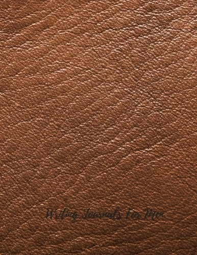Writing Journals For Men: Large 8.5 by 11 Lined, Ruled Paper Notebook To Write In For Men, Women, Girls, Boys, Kids & Adults. Blank Writing Book Pad With 150  Pages (Lined Journals) (Volume 5)