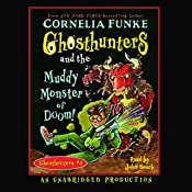 Ghosthunters and the Muddy Monster of Doom! | Cornelia Funke