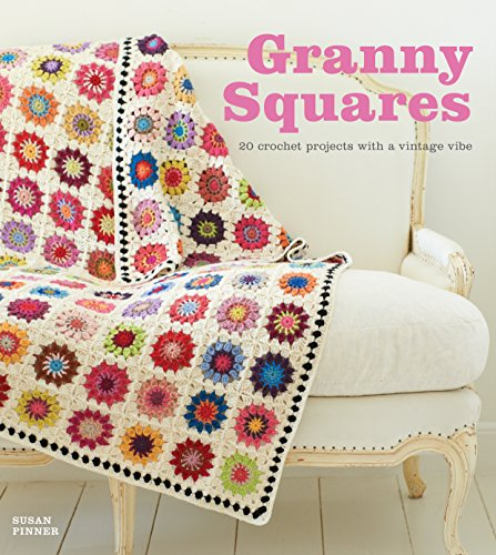 (Granny Squares: 20 Crochet Projects with a Vintage Vibe)