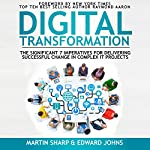 The Digital Transformation Book: The Significant 7 Imperatives for Delivering Successful Change in Complex IT Projects | Martin Sharp,Edward Johns
