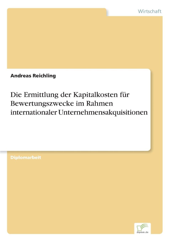Die Ermittlung der Kapitalkosten für Bewertungszwecke im Rahmen internationaler Unternehmensakquisitionen (German Edition) pdf epub