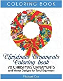 Christmas Ornaments Coloring book: 70 Christmas Ornaments and Winter Designs for Total Enjoyment (coloring book, adult coloring book, mandala coloring book)