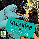 The Story of Gilgamesh Audiobook by Yiyun Li Narrated by Jonathan Keeble